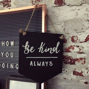Chalkboard 'be kind always' Banner