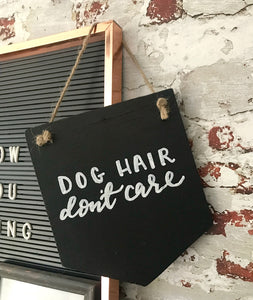 Chalkboard 'dog hair, don't care' banner
