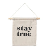 Stay True Wall Hanging -Small