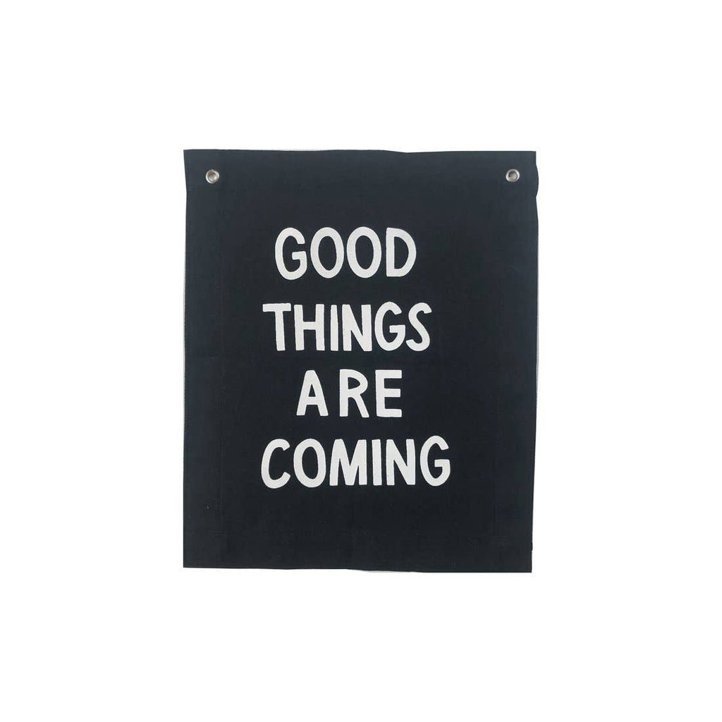 """Good Things Are Coming"" Banner"