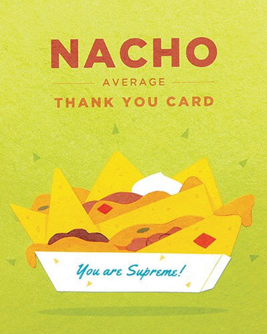 Nacho Average Thank You