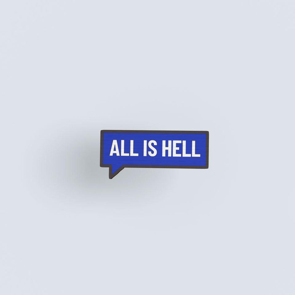 All is Hell hand painted wooden lapel pin