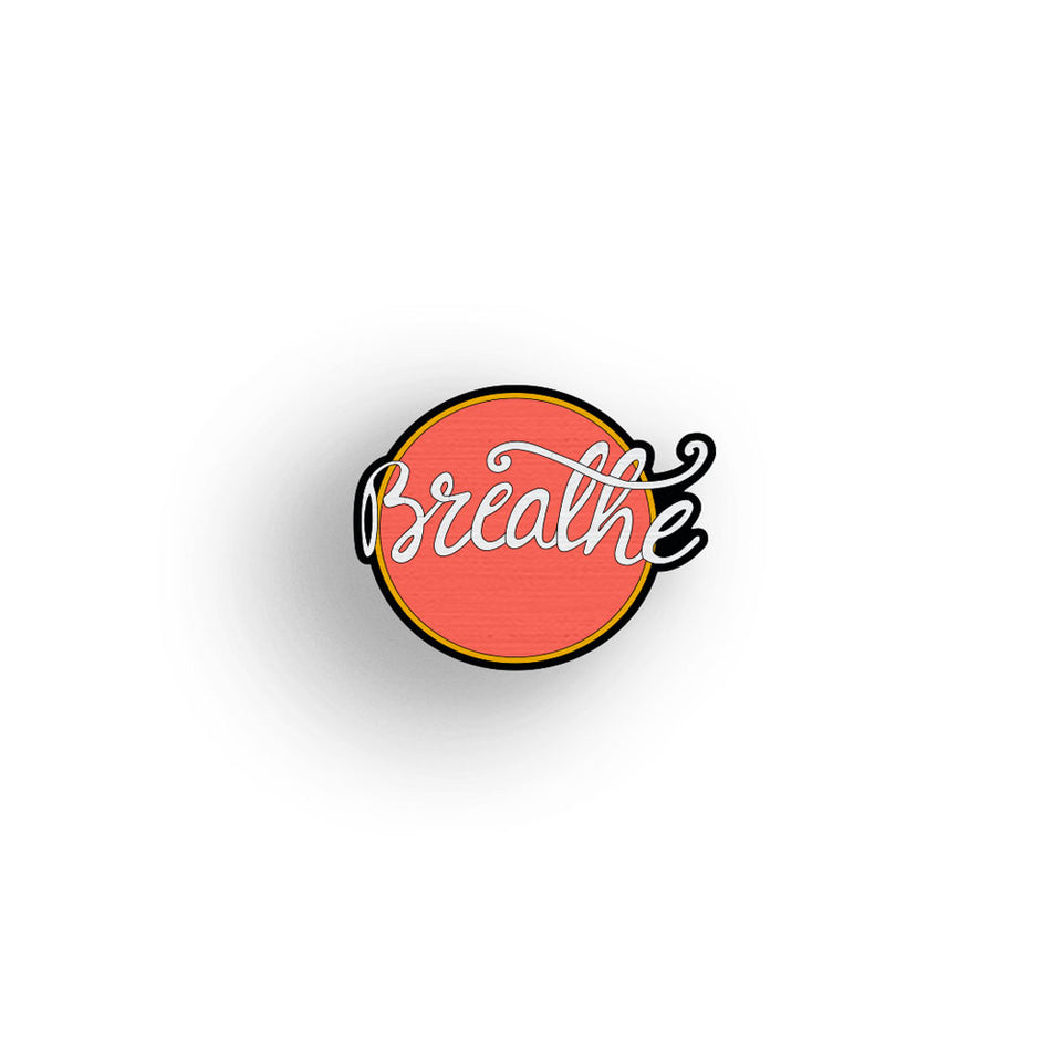 Breathe Again - hand painted pin
