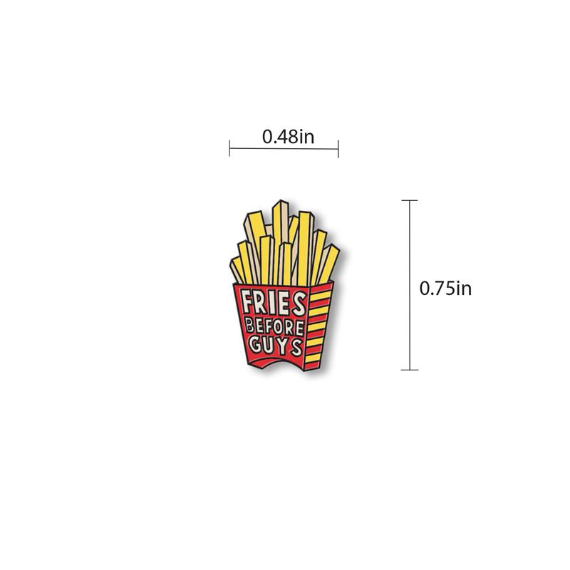 Fries Before Guys Enamel - hand painted pin