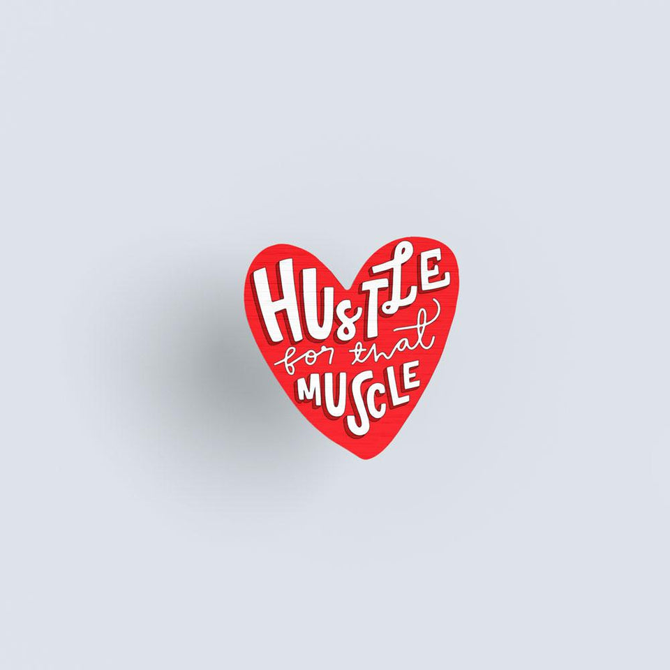 Hustle for that Muscle - hand painted pin