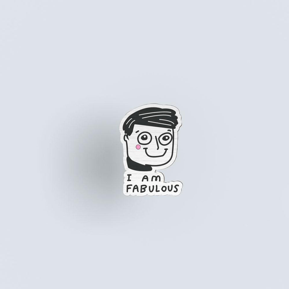 I am fabulous - boy - hand painted pin