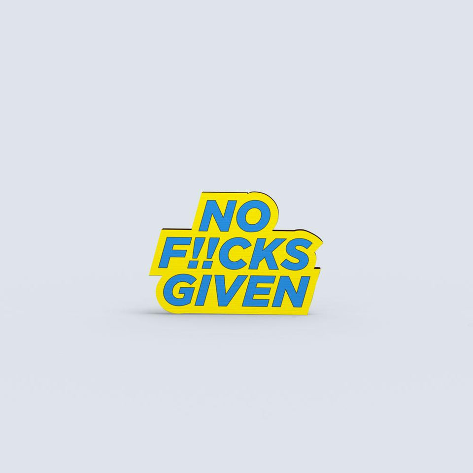 No Fucks Given - hand painted pin
