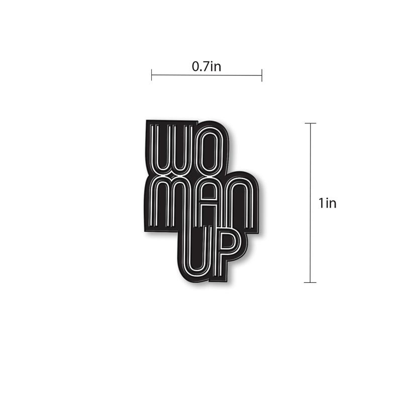Woman Up Enamel - hand painted pin
