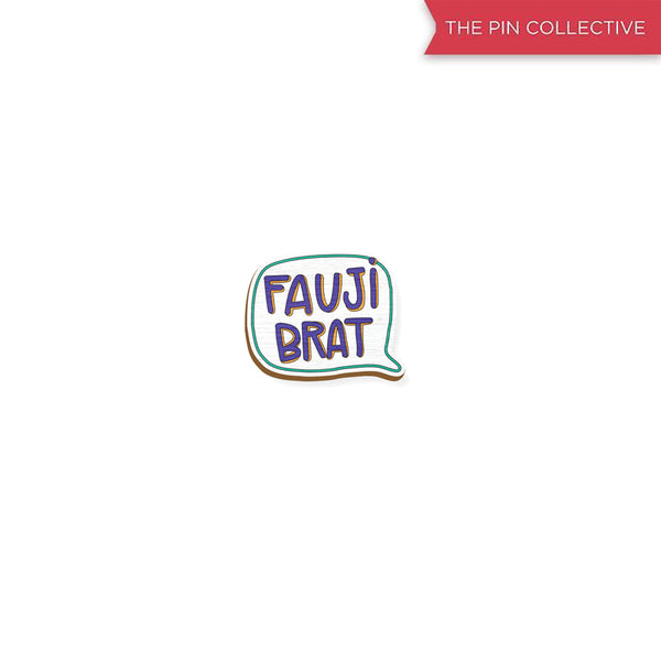 Fauji Brat - hand painted pin