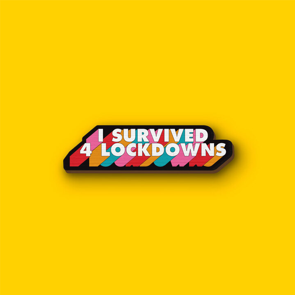I Survived 4 Lockdowns