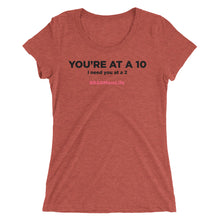 Load image into Gallery viewer, Ladies' short sleeve t-shirt - You're At A 10