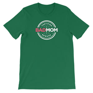 Bad Mom Certified - Short-Sleeve Unisex T-Shirt