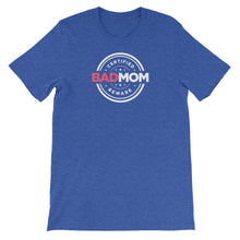 Load image into Gallery viewer, Bad Mom Certified - Short-Sleeve Unisex T-Shirt