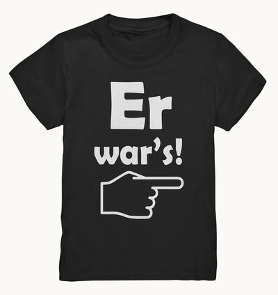 Er war's - Lustiges Kids Shirt - Baufun Shop