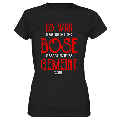 Es war boese gemeint - ladies-Ladies Premium Shirt - Baufun Shop