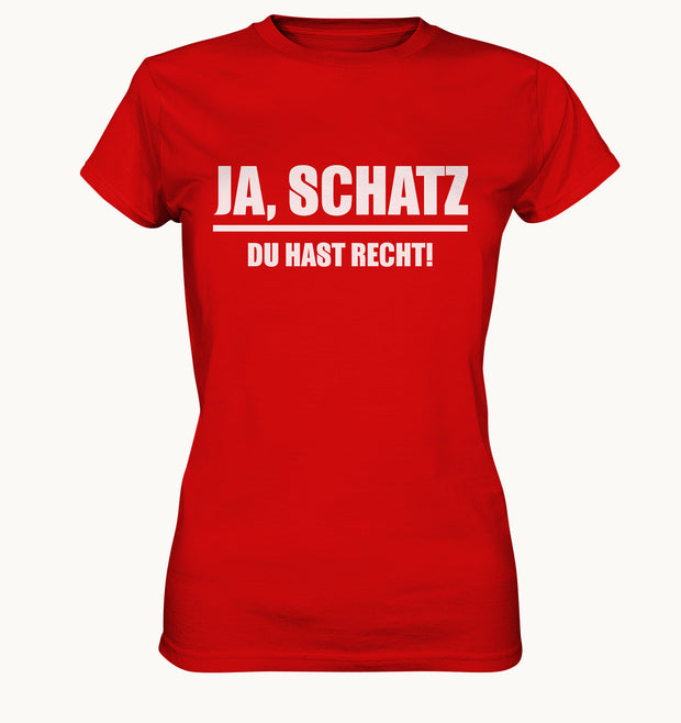 JA, SCHATZ DU HAST RECHT - Ladies Premium Shirt