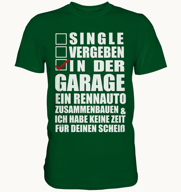 Single, vergeben, in der Garage... Mechaniker - Premium Shirt - Baufun Shop