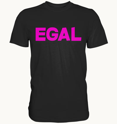 Egal - lustiges Shirt!