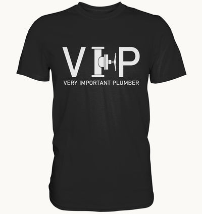 VIP - Very important Plumber - Premium Shirt