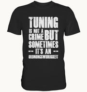 Tuning is not a crime - but sometimes it's an Ordnungswidrigkeit - Premium Shirt