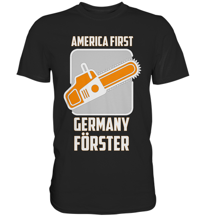 Germany Förster-Premium Shirt - Baufun Shop