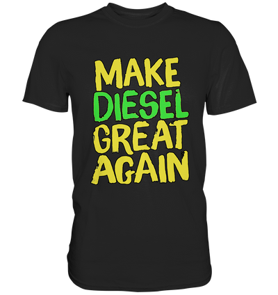 Make DIESEL great again | Shirts -Premium Shirt - Baufun Shop