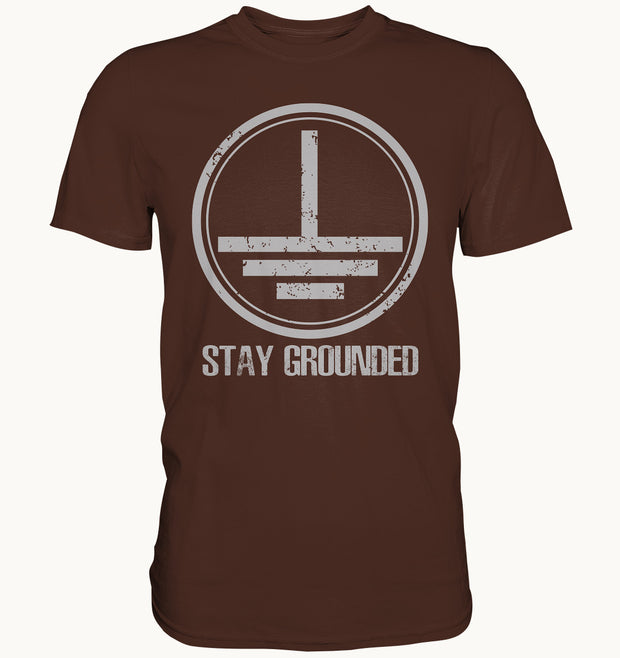 STAY GROUNDED - Premium Shirt