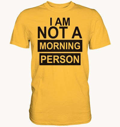 I AM NOT A MORNING PERSON - Baufun Shop