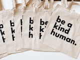 Be a Kind Human Tote // Organic Canvas