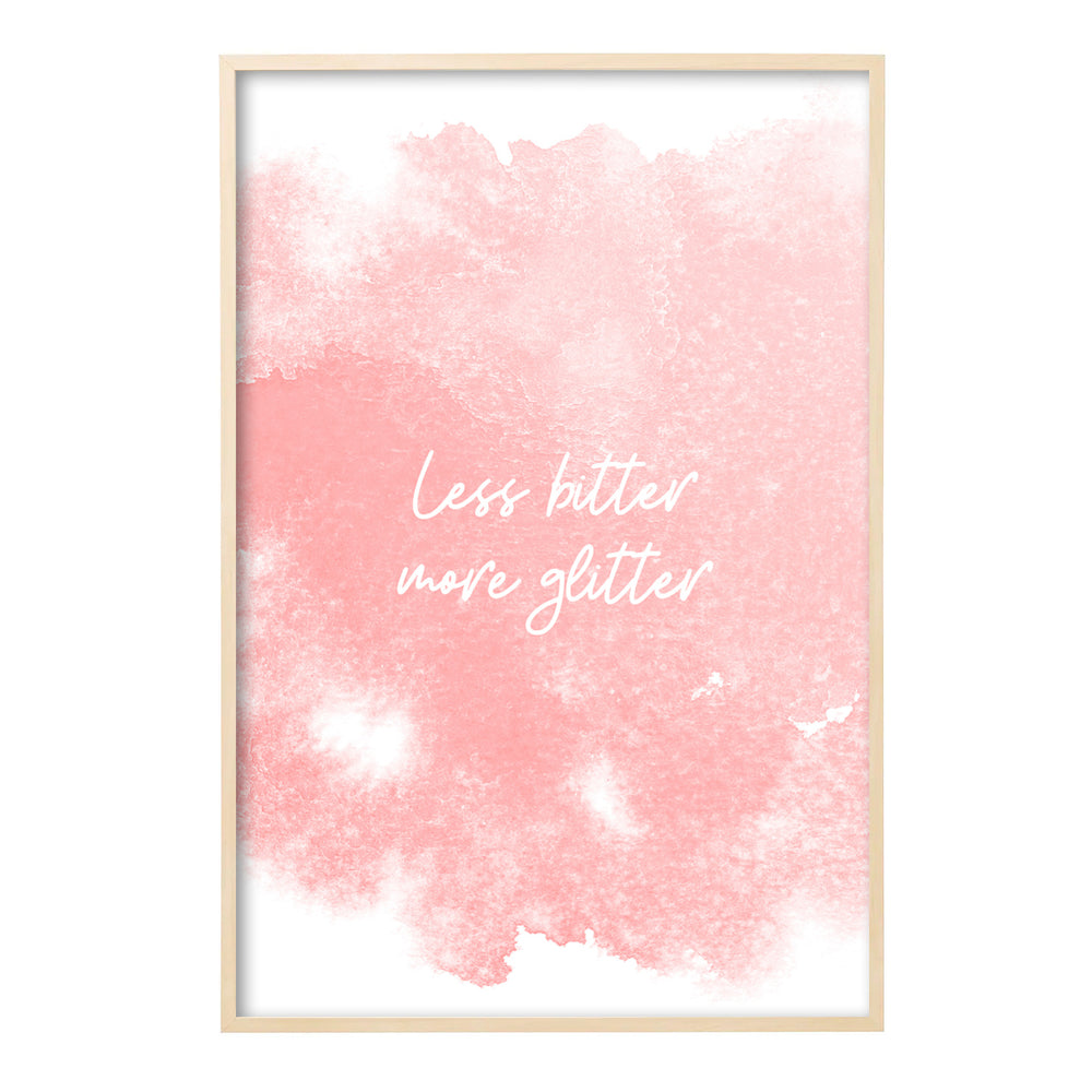 Poster | less bitter more glitter