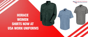 Horace Women shirts now at USA work uniforms.