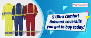 5 Ultra comfort Bulwark coveralls you got to buy today!