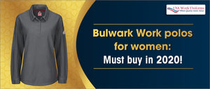 Bulwark Work polos for women: Must buy in 2020!