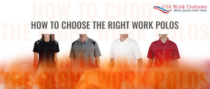 How to choose the right work polos | USA Work Uniforms