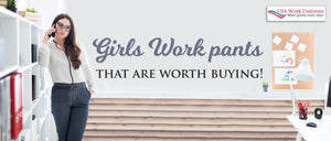 Girls Work pants that are worth buying!