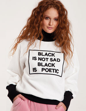 Black Is Poetic High Neck Sweatshirt in White