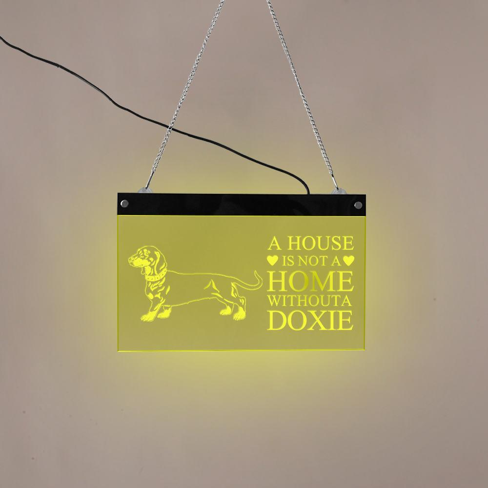 """A House Is Not A Home Without A Doxie"" Dachshund Dog LED Neon Sign"