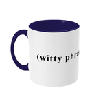 Slogans 'witty phrase goes here' Mug