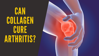 Can Collagen Cure Arthritis?