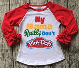 Kids - MY MAMA DON'T PLAY DOH SHIRT