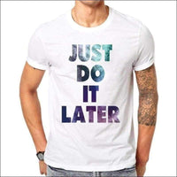 Mens - JUST DO IT LATER TEE