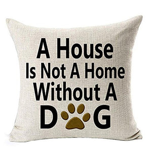 Beary- A House is Not a Home W/Out a Dog Linen Pillow Cover
