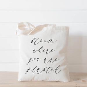 Bloom Where You Are Planted-Tote Bag