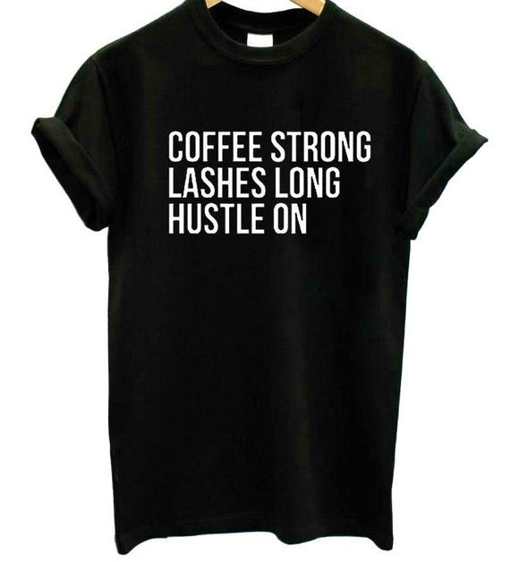 Coffee, Lashes, Hustle