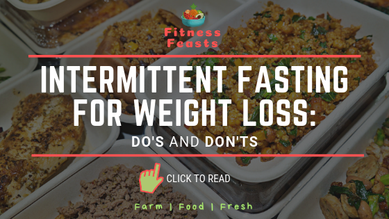 INTERMITTENT FASTING FOR WEIGHT LOSS: DO'S AND DONT'S (TOC TUESDAY)
