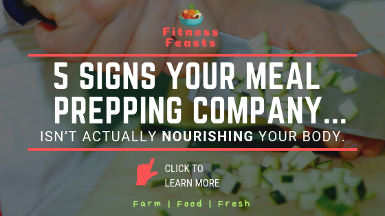 TOC TUESDAY: 5 SIGNS YOUR MEAL PREP COMPANY ISN'T ACTUALLY NOURISHING YOUR BODY