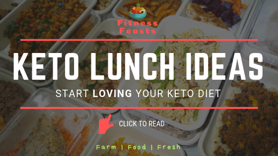 Keto Lunch Ideas: Start LOVING your Keto Diet