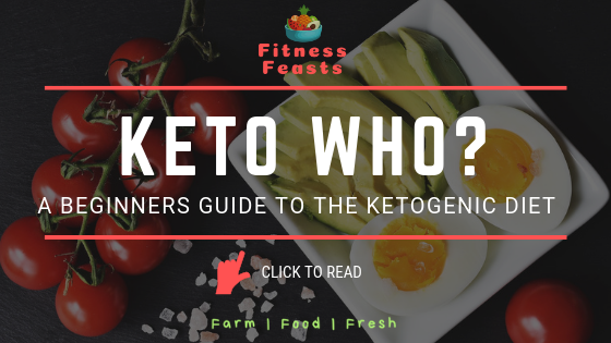 Keto Who? Your Beginners Guide To The Ketogenic Diet (Blog)