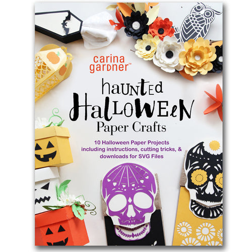 HAUNTED HALLOWEEN PAPER CRAFTS: 10 HALLOWEEN PAPER PROJECTS INCLUDING INSTRUCTIONS, CUTTING TRICKS, AND DOWNLOADS FOR SVG FILES EBOOK (PDF FORMAT)