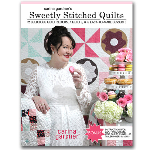 SWEET STITCHED QUILTS: 12 DELICIOUS QUILT BLOCKS, 7 QUILTS, AND 5 EASY-TO-MAKE DESSERTS EBOOK (PDF FORMAT)